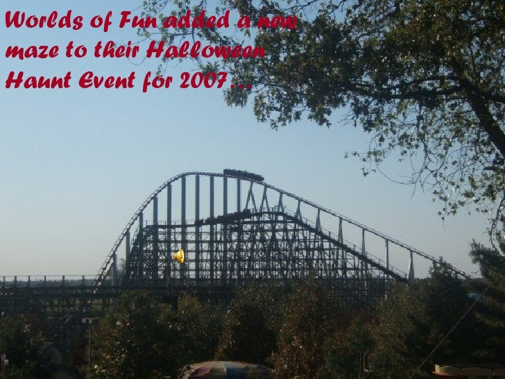 Worlds of Fun added a new maze to their Halloween Haunt Event for 2007…