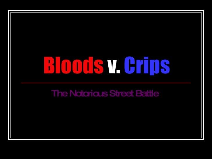 Bloods  v.  Crips The Notorious Street Battle