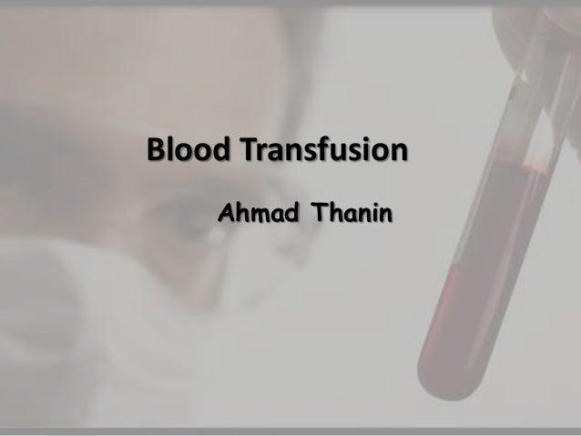 Blood TransfusionAhmad Thanin