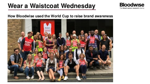 Wear a Waistcoat Wednesday How Bloodwise used the World Cup to raise brand awareness