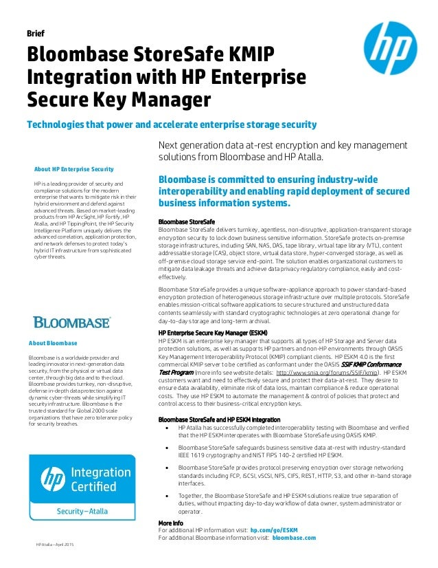 Brief Bloombase StoreSafe KMIP Integration with HP Enterprise Secure Key Manager Technologies that power and accelerate en...