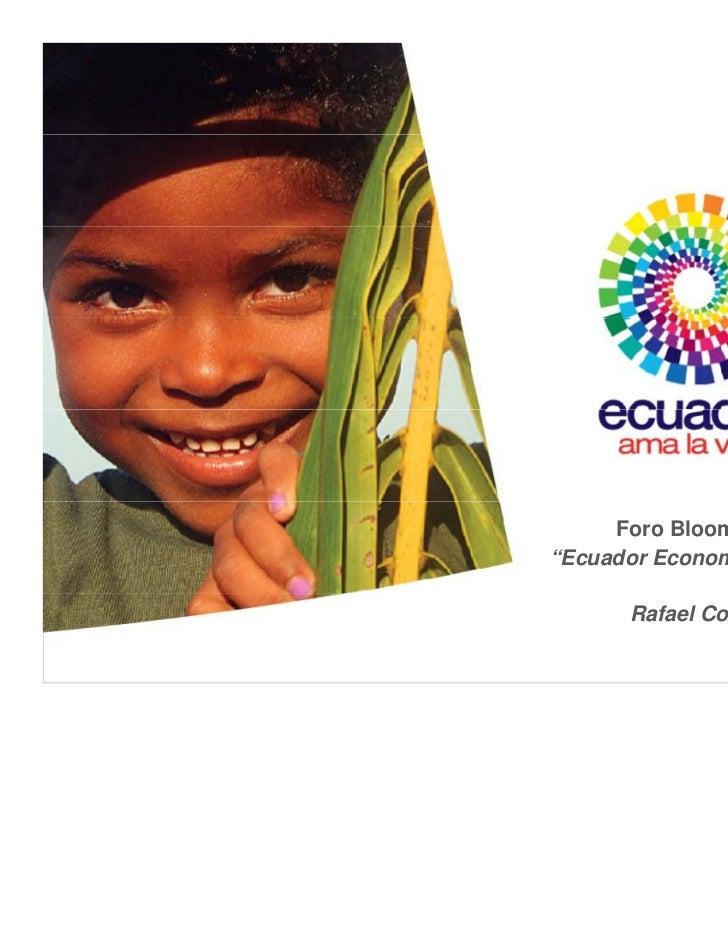 "Foro Bloomberg ""Ecuador Economic Summit""        Rafael Correa"