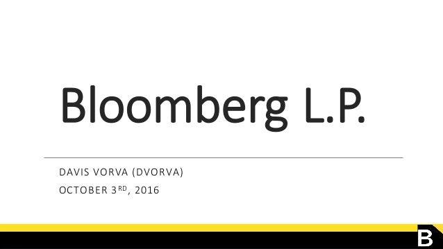 Bloomberg L.P.DAVIS VORVA (DVORVA)OCTOBER 3RD, 2016