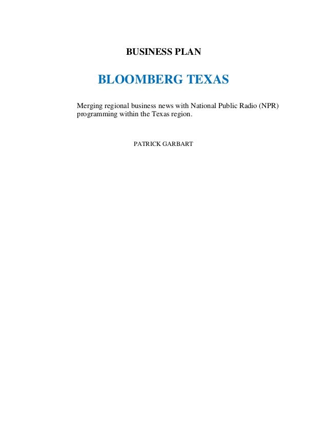 BUSINESS PLAN BLOOMBERG TEXAS Merging regional business news with National Public Radio (NPR) programming within the Texas...