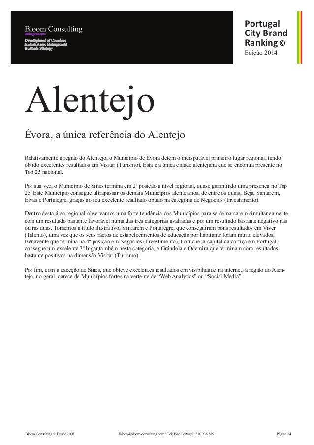 Edição 2014 Portugal City Brand Ranking© Relativamente à região do Alentejo, o Município de Évora detém o indisputável pri...