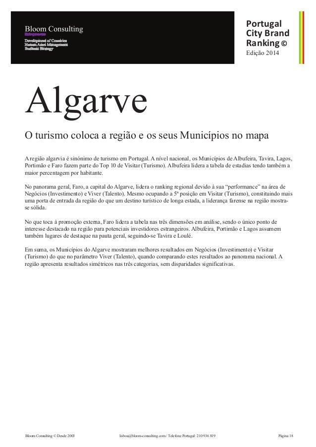 A região algarvia é sinónimo de turismo em Portugal. A nível nacional, os Municípios de Albufeira, Tavira, Lagos, Portimão...