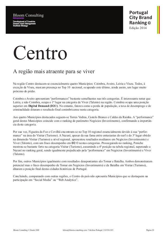 Edição 2014 Portugal City Brand Ranking© Na região Centro destacam-se essencialmente quatro Municípios: Coimbra, Aveiro, L...