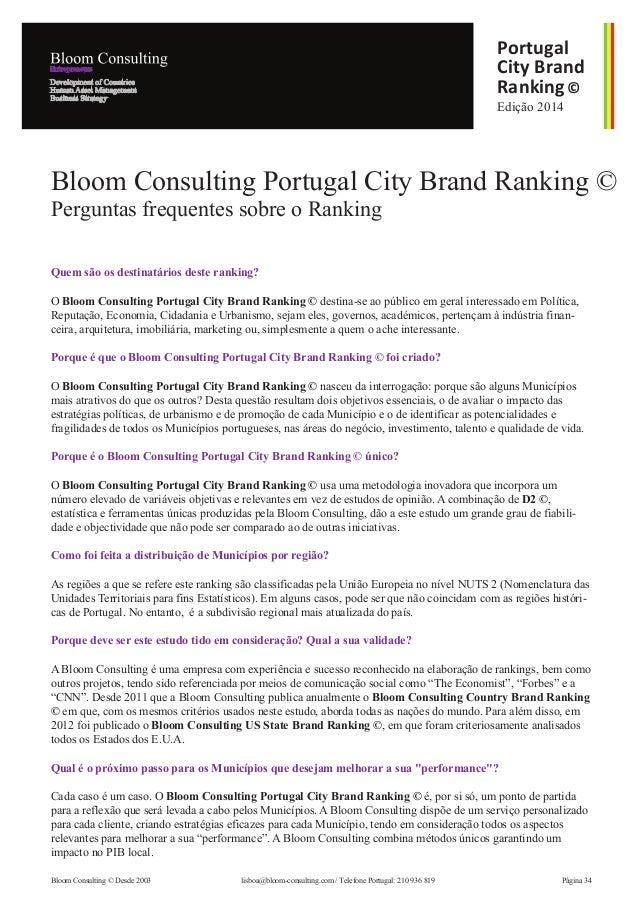 Quem são os destinatários deste ranking? O Bloom Consulting Portugal City Brand Ranking © destina-se ao público em geral i...
