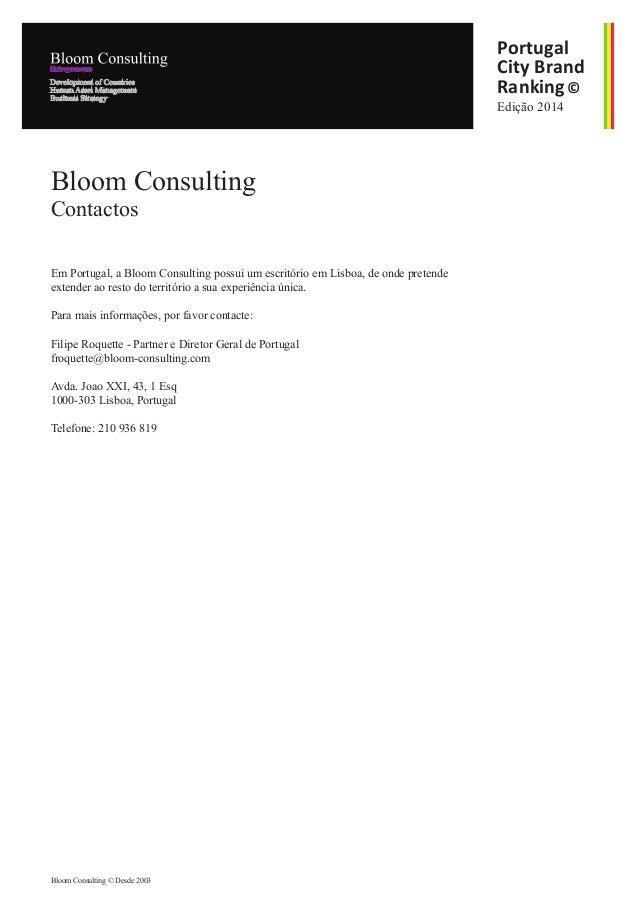 Em Portugal, a Bloom Consulting possui um escritório em Lisboa, de onde pretende extender ao resto do território a sua exp...