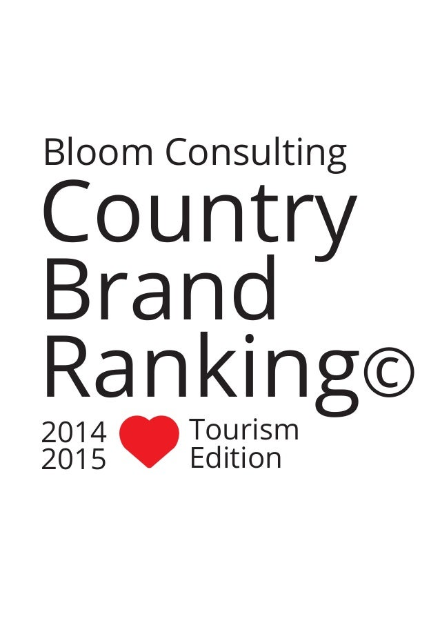 Bloom Consulting Country Brand Ranking© Tourism Edition 2014 2015