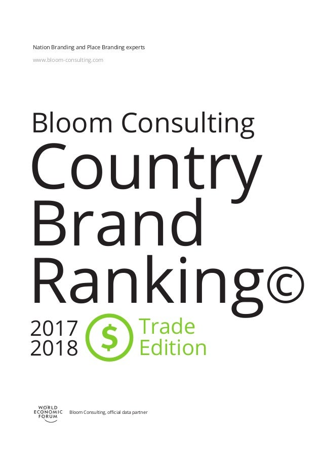 Bloom Consulting Country Brand Ranking© Trade Edition 2017 2018 www.bloom-consulting.com Nation Branding and Place Brandin...