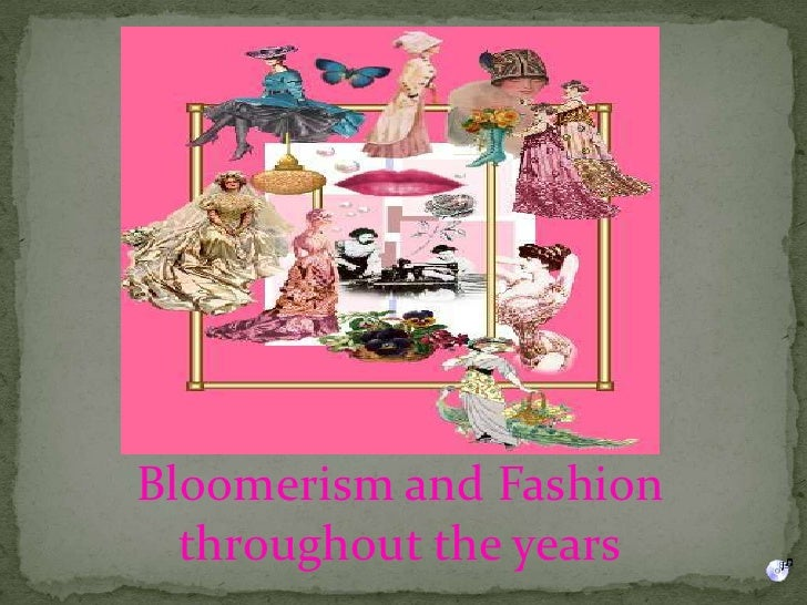 Bloomerism and Fashion throughout the years<br />