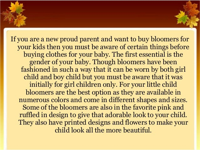 If you are a new proud parent and want to buy bloomers for  your kids then you must be aware of certain things before  buy...