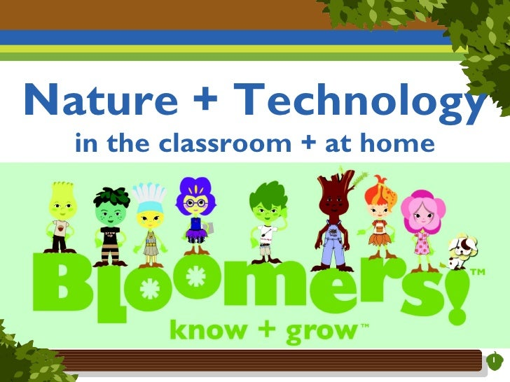 Nature + Technology  in the classroom + at home                               1
