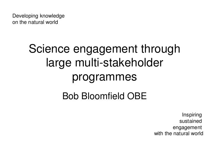 Developing knowledgeon the natural world      Science engagement through         large multi-stakeholder              prog...