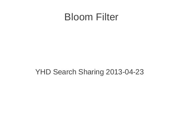 Bloom Filter YHD Search Sharing 2013-04-23