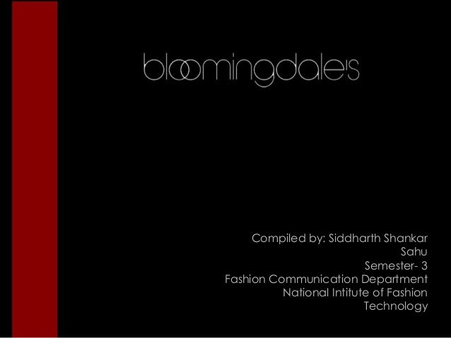 Compiled by: Siddharth Shankar Sahu Semester- 3 Fashion Communication Department National Intitute of Fashion Technology