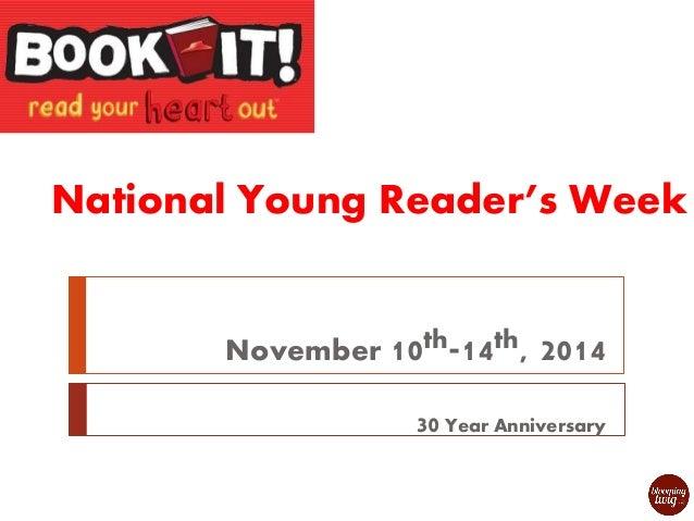 National Young Reader's Week  November 10th-14th, 2014  30 Year Anniversary