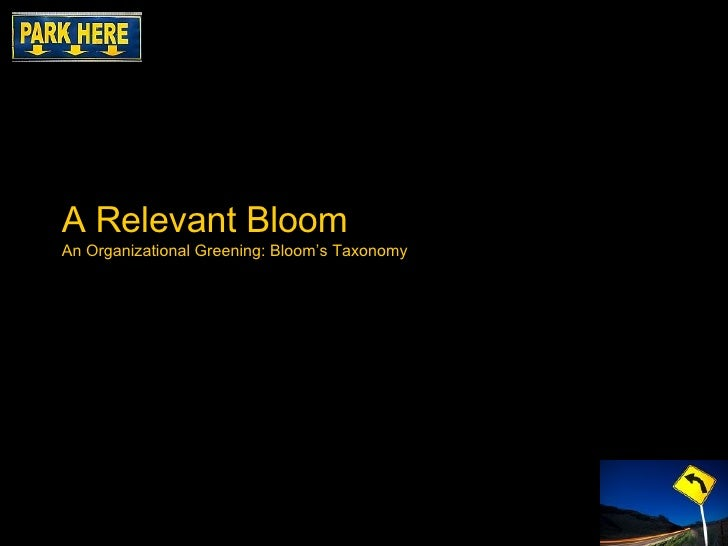 A Relevant Bloom An Organizational Greening: Bloom's Taxonomy