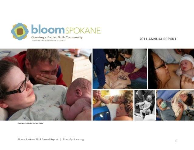 Bloom  Spokane  2011  Annual  Report      |      BloomSpokane.org      1         2011  ANN...