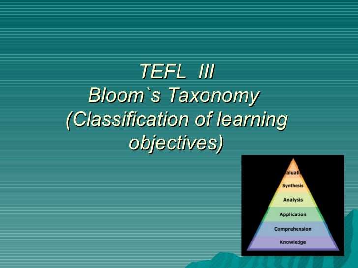 TEFL  III Bloom`s Taxonomy  (Classification of learning objectives)
