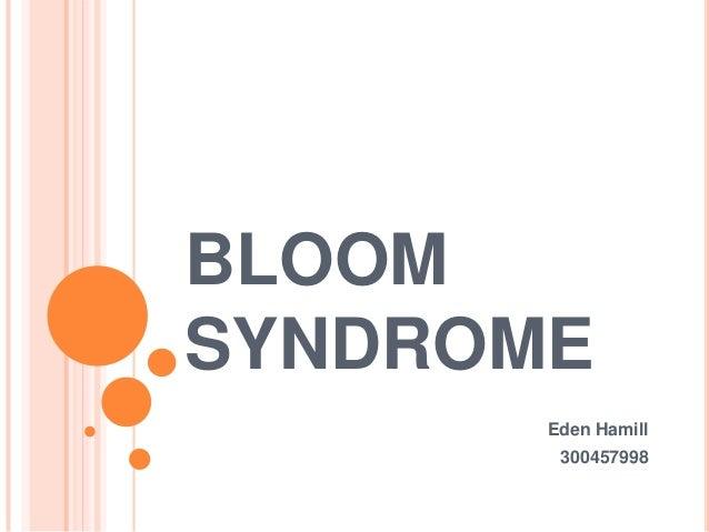BLOOMSYNDROME       Eden Hamill        300457998