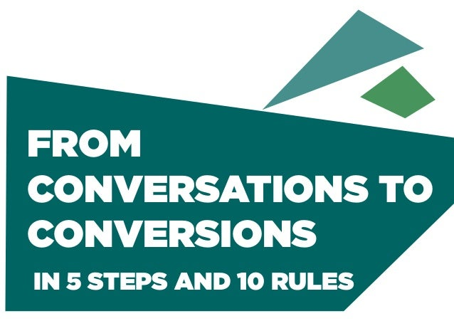 Date Client's name FROM CONVERSATIONS TO CONVERSIONS IN 5 STEPS AND 10 RULES