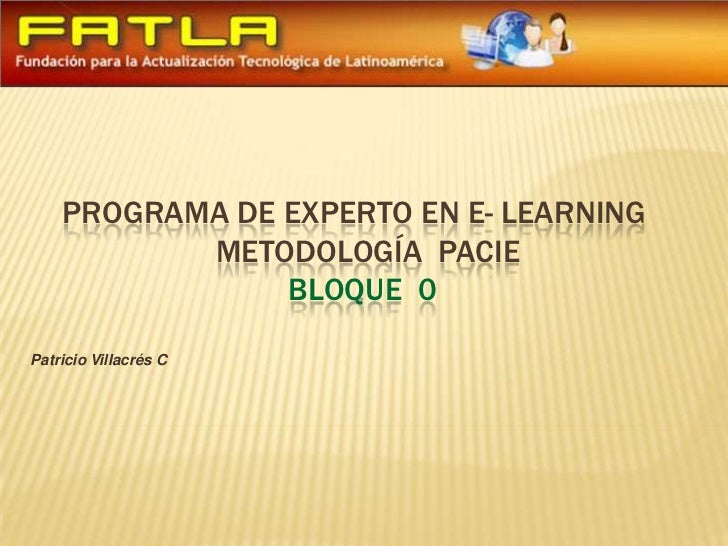 Programa de experto en e- learning                   metodología  paciebloque  0 <br />                                   ...