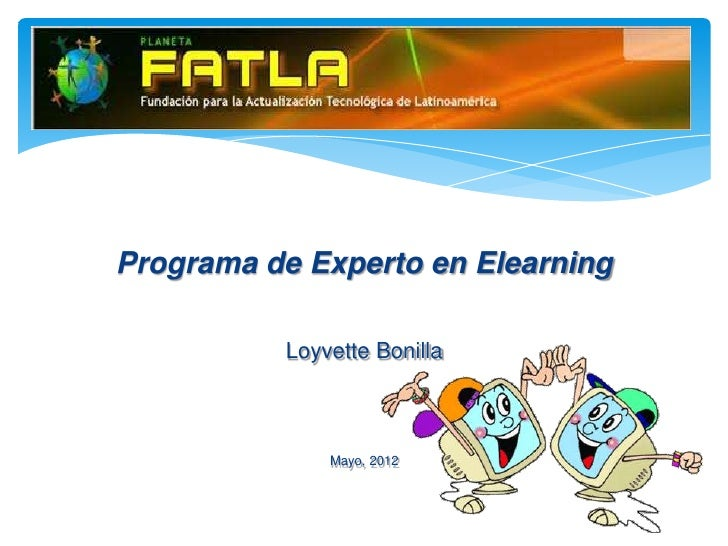 Programa de Experto en Elearning          Loyvette Bonilla              Mayo, 2012