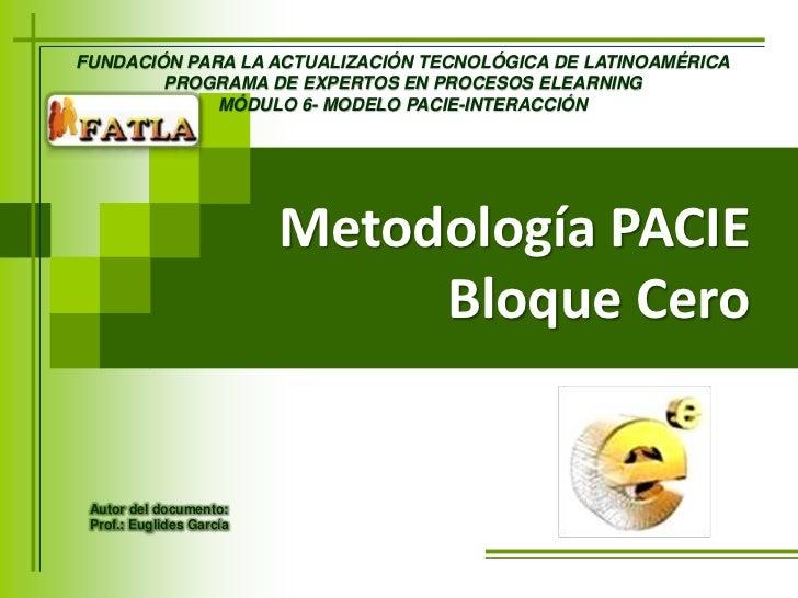 FUNDACIÓN PARA LA ACTUALIZACIÓN TECNOLÓGICA DE LATINOAMÉRICA<br />PROGRAMA DE EXPERTOS EN PROCESOS ELEARNING<br />MÓDULO 6...