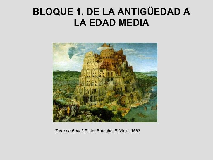 BLOQUE 1. DE LA  ANTIGÜEDAD A LA EDAD MEDIA Torre de Babel , Pieter Brueghel El Viejo, 1563