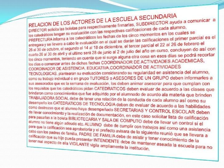 RELACION DE LOS ACTORES DE LA ESCUELA SECUNDARIA<br />DIRECTOR solicita las boletas para respectivamente firmarlas, SUBDIR...