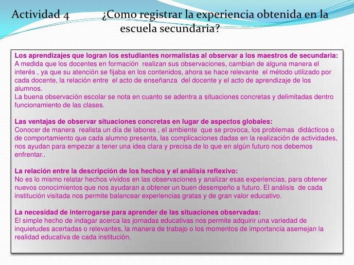 Actividad 4           ¿Como registrar la experiencia obtenida en la escuela secundaria?<br />Los aprendizajes que logran l...