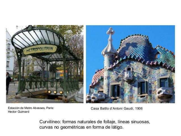 Estación de Metro Abesses, Paris: Hector Guimard Casa Batllo d'Antoni Gaudi, 1906 Curvilíneo: formas naturales de follaje,...
