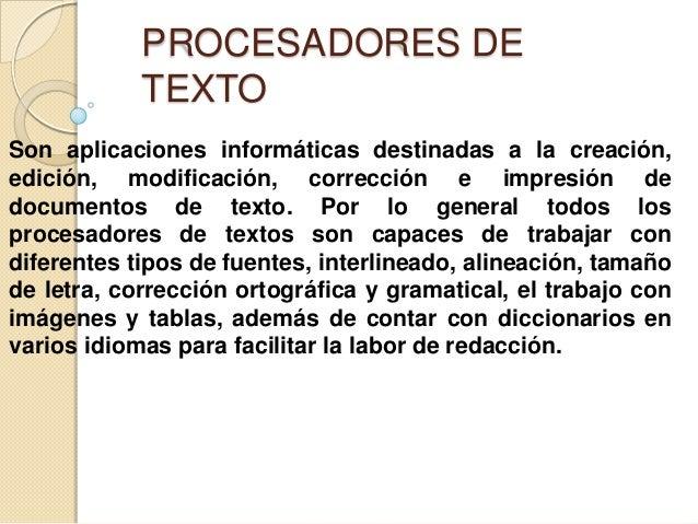 Funciones   Los procesadores de textos brindan una amplia gama de funcionalidades, ya sean tipografías, idiomáticas u org...