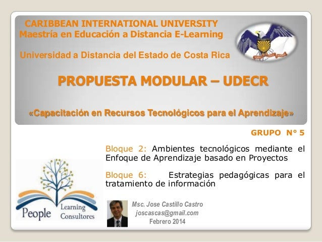 CARIBBEAN INTERNATIONAL UNIVERSITY Maestría en Educación a Distancia E-Learning Universidad a Distancia del Estado de Cost...