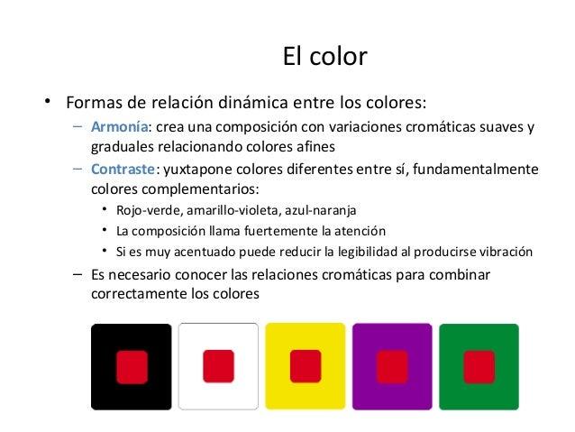 El color • Formas de relación dinámica entre los colores: – Armonía: crea una composición con variaciones cromáticas suave...