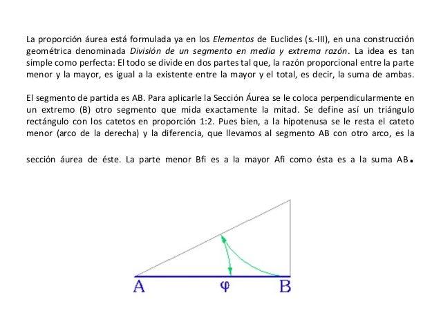 La proporción áurea está formulada ya en los Elementos de Euclides (s.-III), en una construcción geométrica denominada Div...