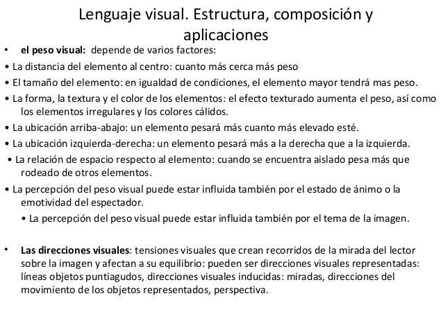 Lenguaje visual. Estructura, composición y aplicaciones • el peso visual: depende de varios factores: • La distancia del e...