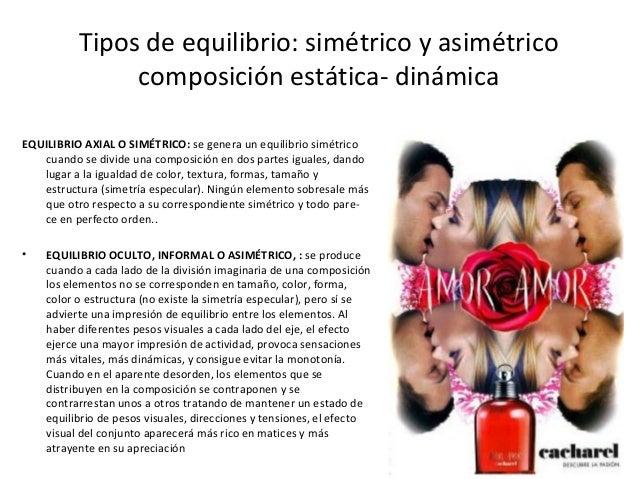 Tipos de equilibrio: simétrico y asimétrico composición estática- dinámica EQUILIBRIO AXIAL O SIMÉTRICO: se genera un equi...