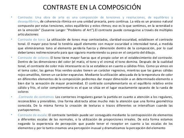 CONTRASTE EN LA COMPOSICIÓN • Contraste: Una obra de arte es una composición de tensiones y resoluciones, de equilibrios y...