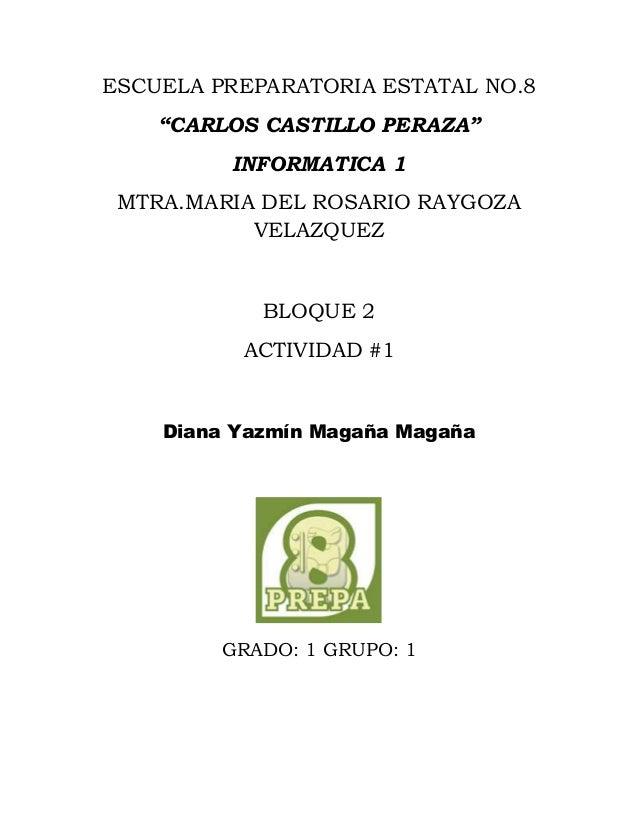 """ESCUELA PREPARATORIA ESTATAL NO.8  """"CARLOS CASTILLO PERAZA""""  INFORMATICA 1  MTRA.MARIA DEL ROSARIO RAYGOZA  VELAZQUEZ  BLO..."""