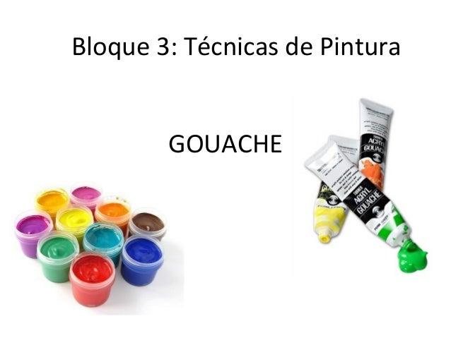 GOUACHE Bloque 3: Técnicas de Pintura