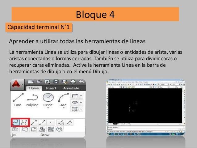 Bloque 4 Capacidad terminal N'1 Aprender a utilizar todas las herramientas de líneas La herramienta Línea se utiliza para ...