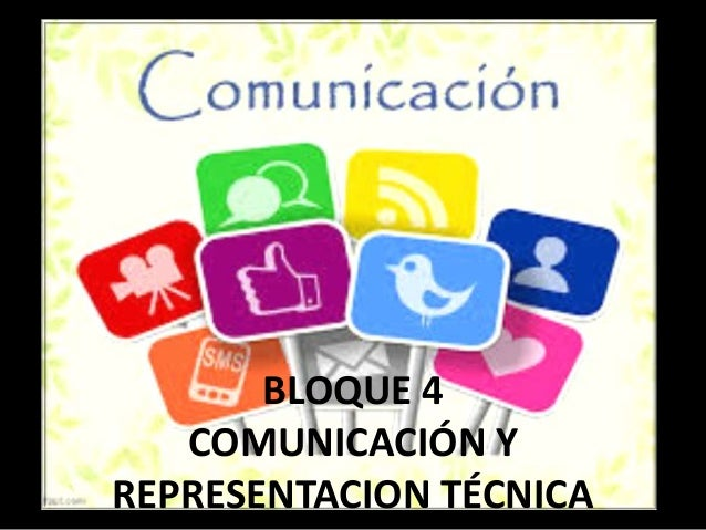 BLOQUE 4 COMUNICACIÓN Y REPRESENTACION TÉCNICA