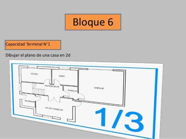 Bloque 6 Capacidad Terminal N'1 Dibujar el plano de una casa en 2d