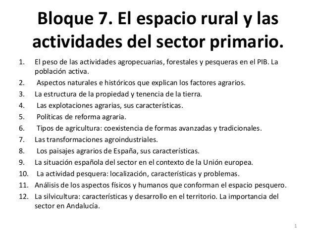 Bloque 7. El espacio rural y las actividades del sector primario. 1. El peso de las actividades agropecuarias, forestales ...