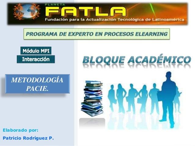 METODOLOGÍA      PACIE.Elaborado por:Patricio Rodríguez P.