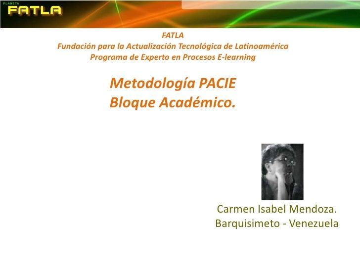FATLAFundación para la Actualización Tecnológica de LatinoaméricaPrograma de Experto en Procesos E-learning<br />Metodolog...