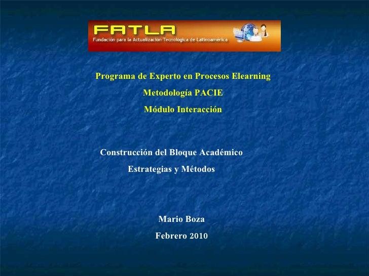 Programa de Experto en Procesos Elearning Metodología PACIE Módulo Interacción Construcción del Bloque Académico Estrategi...